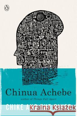 Chike and the River Chinua Achebe 9780307473868