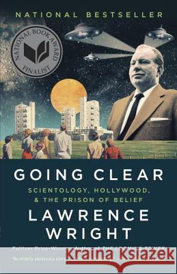 Going Clear: Scientology, Hollywood, and the Prison of Belief Lawrence Wright 9780307745309