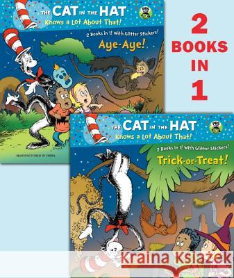 Trick-Or-Treat!/Aye-Aye! (Dr. Seuss/Cat in the Hat) Tish Rabe Aristides Ruiz Joe Mathieu 9780307930569 Random House Books for Young Readers