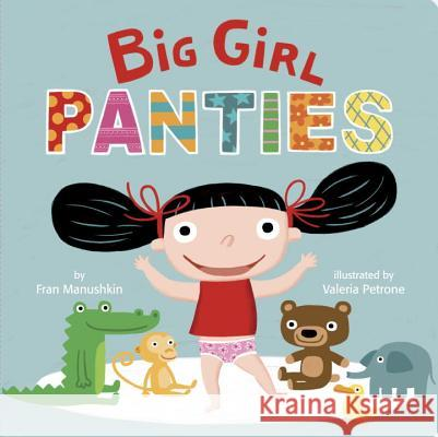 Big Girl Panties Fran Manushkin 9780307931528