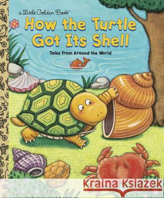 How the Turtle Got Its Shell Justine Korman Ron Fontes Justine Fontes 9780307960078