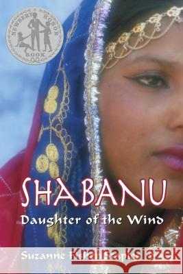 Shabanu: Daughter of the Wind Suzanne Fisher Staples 9780307977885 Ember