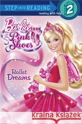 Ballet Dreams (Barbie) Random House                             Random House 9780307981158