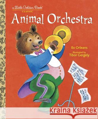 Animal Orchestra ILO Orleans Tibor Gergely 9780307982872