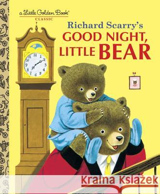 Good Night, Little Bear Patricia M. Scarry Richard Scarry 9780307986245