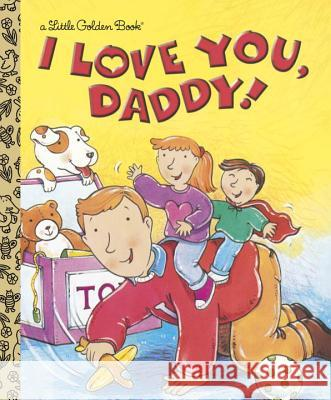 I Love You, Daddy Edie Evans Rusty Fletcher 9780307995087