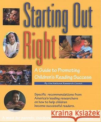 Starting Out Right: A Guide to Promoting Children's Reading Success M. Susan Burns Betty Alberts Catherine E. Snow 9780309064101