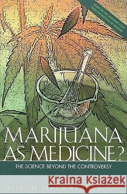 Marijuana as Medicine?:: The Science Beyond the Controversy Alison Mack Janet Joy 9780309065313