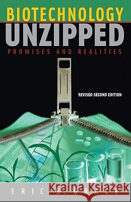Biotechnology Unzipped: Promises and Realities, Revised Second Edition Eric S. Grace 9780309096218
