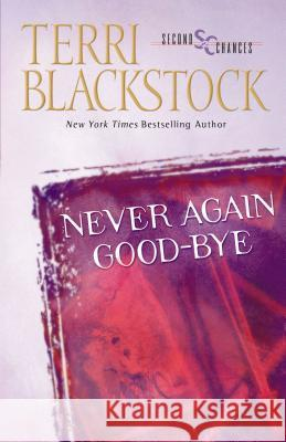 Never Again Good-Bye Terri Blackstock 9780310207078