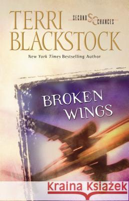 Broken Wings Terri Blackstock 9780310207085