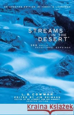 Streams in the Desert: 366 Daily Devotional Readings L. B. Cowman James Reimann James Reimann 9780310210061 Zondervan Publishing Company