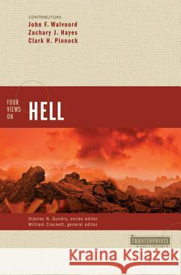 Four Views on Hell John Walvoord Zachary J. Hayes William Crockett 9780310212683
