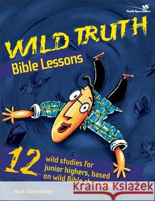 Wild Truth Bible Lessons Mark Oestreicher 9780310213048