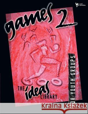 Games 2 Zondervan Publishing                     Youth Specialties                        Youth Specialties 9780310220312