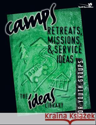 Camps, Retreats, Missions, and Service Ideas Zondervan Publishing                     Youth Specialties                        Youth Specialties 9780310220329