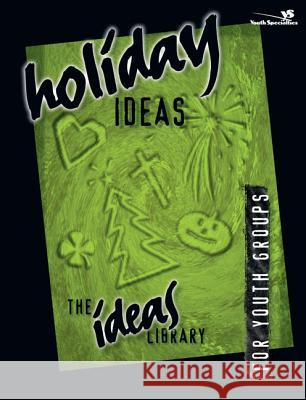 Holiday Ideas Zondervan Publishing                     Youth Specialties                        Youth Specialties 9780310220367