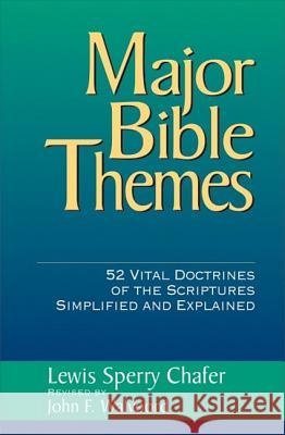 Major Bible Themes Lewis Sperry Chafer John F. Walvoord 9780310223900