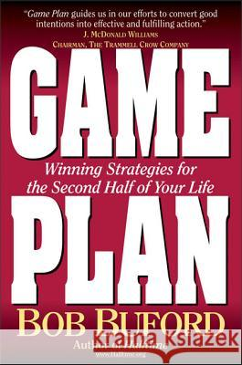 Game Plan: Winning Strategies for the Second Half of Your Life Bob Buford 9780310229087