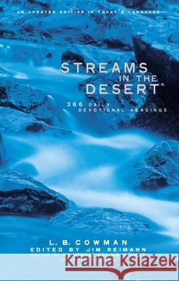 Streams in the Desert: 366 Daily Devotional Readings L. B. Cowman James Reimann James Reimann 9780310230113 Zondervan Publishing Company