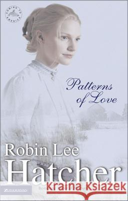 Patterns of Love Robin Lee Hatcher 9780310231059