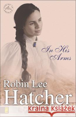 In His Arms Robin Lee Hatcher 9780310231202