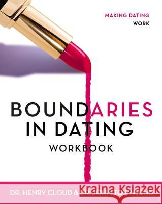 Boundaries in Dating Workbook : Making Dating Work Henry Cloud John Townsend John Sims Townsend 9780310233305 Zondervan Publishing Company