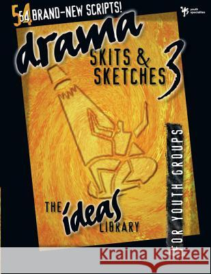 Drama, Skits & Sketches 3: For Youth Groups Youth Specialties 9780310238232