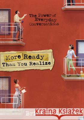 More Ready Than You Realize: The Power of Everyday Conversations Brian D. McLaren 9780310239642