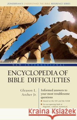 New International Encyclopedia of Bible Difficulties Gleason L. Archer Frederick Fyvie Bruce J. D. Douglas 9780310241461
