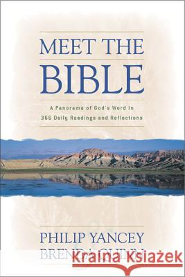 Meet the Bible: A Panorama of God's Word in 366 Daily Readings and Reflections Philip Yancey Brenda Quinn Brenda Quinn 9780310243038