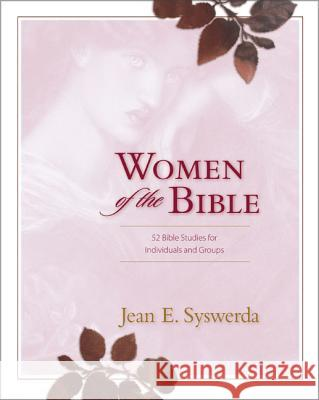 Women of the Bible: 52 Bible Studies for Individuals and Groups Jean E. Syswerda 9780310244929