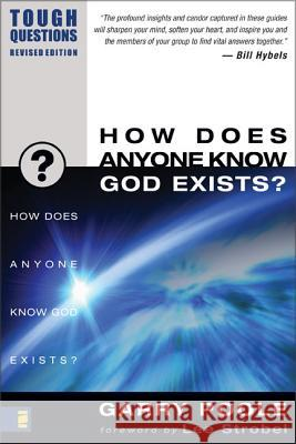 How Does Anyone Know God Exists? Garry Poole Judson Poling Debra Poling 9780310245025