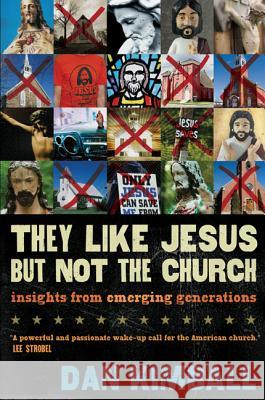 They Like Jesus But Not the Church: Insights from Emerging Generations Dan Kimball 9780310245902