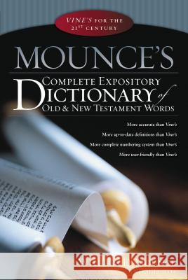 Mounce's Complete Expository Dictionary of Old & New Testament Words William D. Mounce D. Matthew Smith Miles V. Va 9780310248781