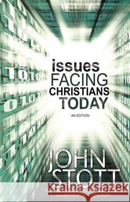 Issues Facing Christians Today John R. W. Stott John Wyatt Roy McCloughry 9780310252696