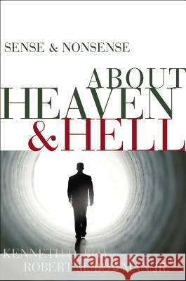 Sense & Nonsense about Heaven & Hell Kenneth Boa Robert M., Jr. Bowman 9780310254287