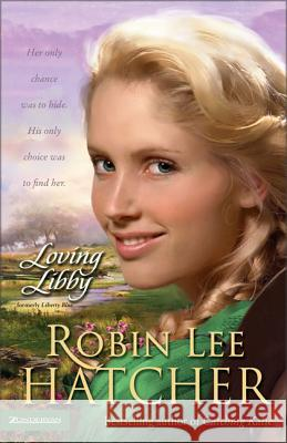 Loving Libby Robin Lee Hatcher 9780310256908