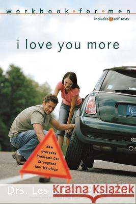 I Love You More Workbook for Men : Six Sessions on How Everyday Problems Can Strengthen Your Marriage Les, III Parrott Leslie Parrott 9780310262756