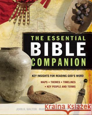 The Essential Bible Companion: Key Insights for Reading God's Word John H. Walton Mark L. Strauss Ted, Jr. Cooper 9780310266624