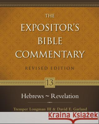 Hebrews - Revelation Tremper, III Longman David E. Garland 9780310268949