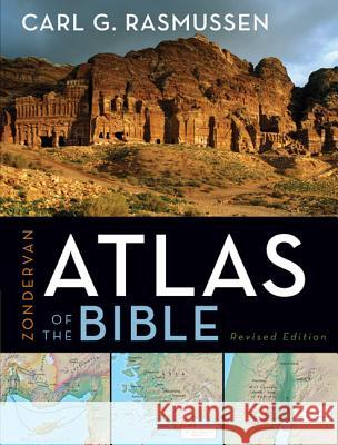 Zondervan Atlas of the Bible Carl G. Rasmussen 9780310270508