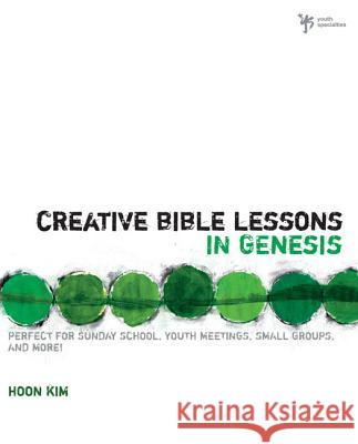 Creative Bible Lessons in Genesis Hoon Kim 9780310270935