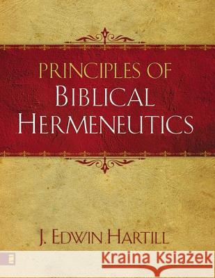 Principles of Biblical Hermeneutics J. Edwin Hartill 9780310272557