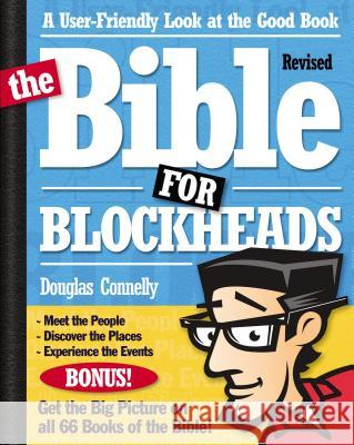The Bible for Blockheads---Revised Edition: A User-Friendly Look at the Good Book Douglas Connelly 9780310273882
