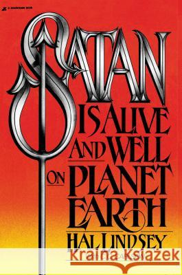 Satan Is Alive and Well on Planet Earth Hal Lindsey C. C. Carlson Carole C. Carlson 9780310277910