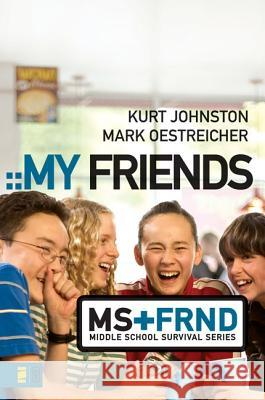 My Friends Kurt Johnston Mark Oestreicher 9780310278818