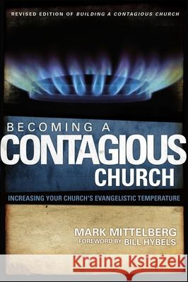 Becoming a Contagious Church: Increasing Your Church's Evangelistic Temperature Mark Mittelberg 9780310279198