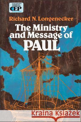 The Ministry and Message of Paul Richard N. Longenecker 9780310283416