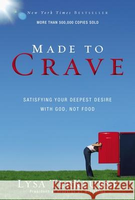 Made to Crave: Satisfying Your Deepest Desire with God, Not Food Lysa TerKeurst 9780310293262